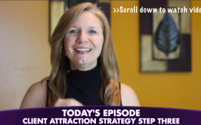 Episode #85 – 4-Step Client Attraction System Designed for Coaches & Consultants Part III