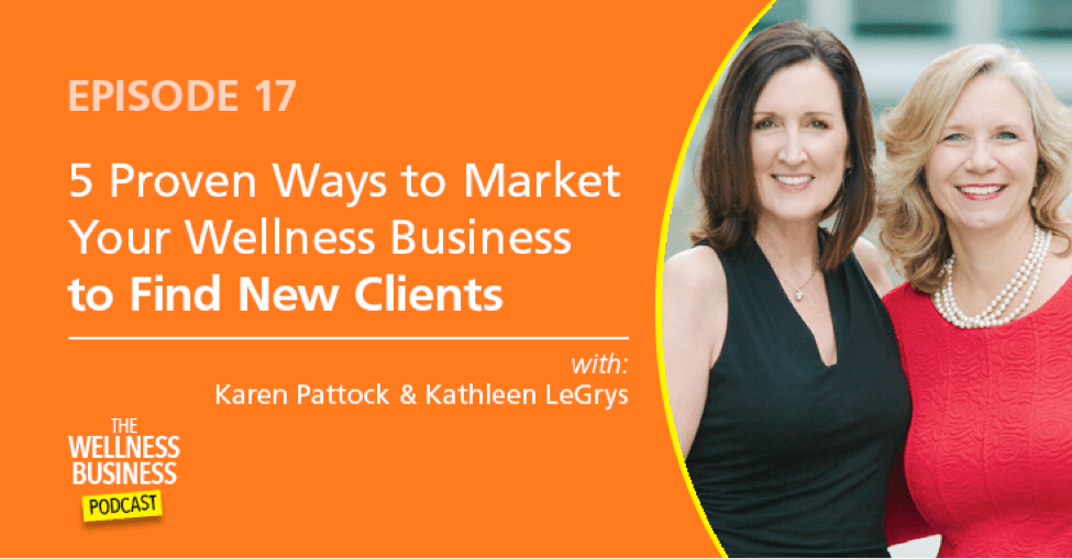 5 Proven Ways To Get New Clients For Your Wellness Business