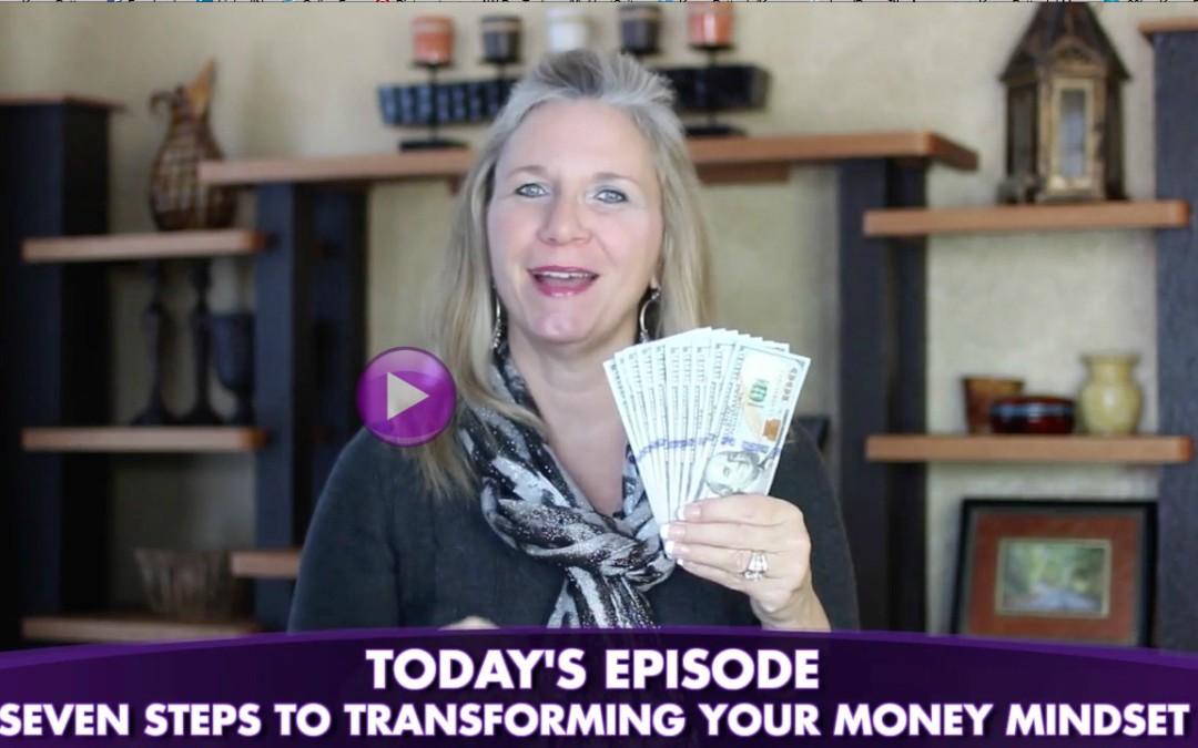 Episode #93: 7 Steps To Transforming Your Money Mindset