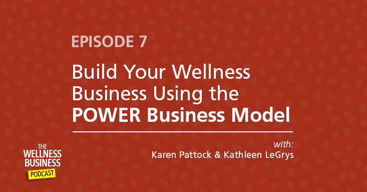 Get More Wellness Clients Using the POWER Business Model
