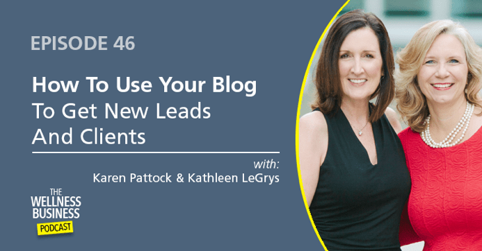 How to Use Your Blog to Get New Leads and Clients