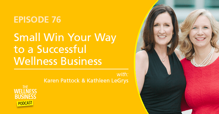 How To Small Win Your Way to A Successful Wellness Business