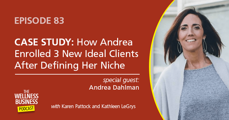 Case Study: How Andrea Enrolled 3 New Ideal Clients After Getting Clear On Her Niche