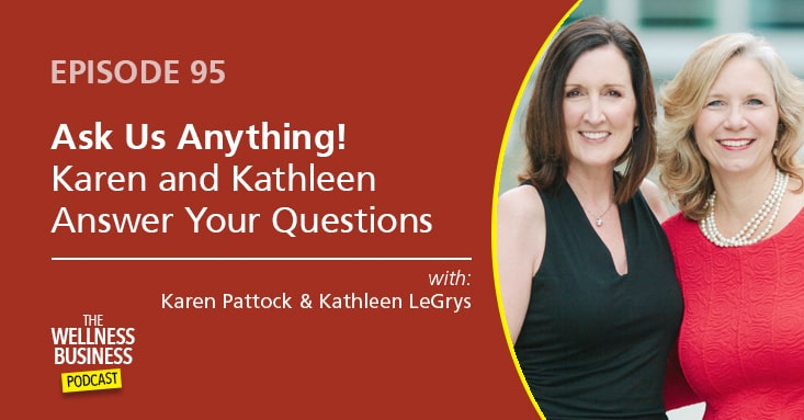 Ask Us Anything – Karen & Kathleen Answer Your Business Building Questions