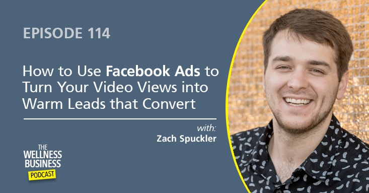 How to Use Facebook Ads to Turn Your Video Views into Paying Clients with Zach Spuckler