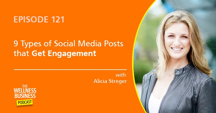 9 Types of Posts that Get Social Media Engagement with Alicia Streger