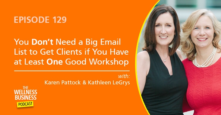 You Don't Need A Big List To Get Clients If You Have  At Least One Good Workshop