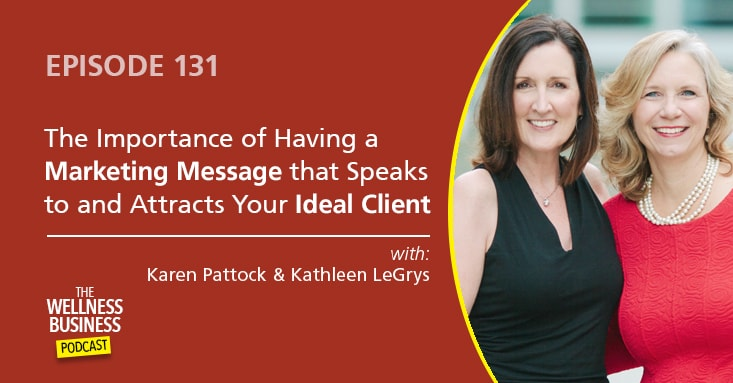 How To Create A Marketing Message That Speaks To And Attracts Your Ideal Clients