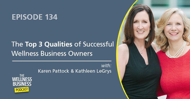 The Top 3 Success Qualities of Wellness Business Owners