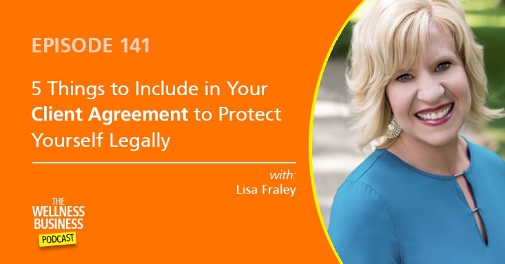 5 Things to Include in Your Client Agreement to Protect Yourself Legally with Lisa Fraley
