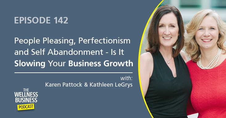 People Pleasing, Perfectionism and Self Abandonment – Could It Be Slowing Your Business Growth?