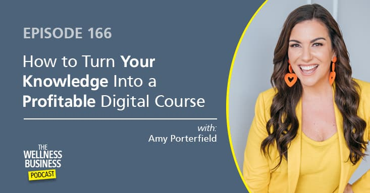 How To Turn Your Knowledge Into a Profitable Digital Course with Amy Porterfield