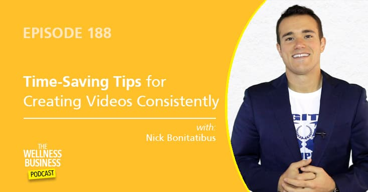 Time-Saving Tips for Creating Video Content Consistently with Nick Bonitatibus