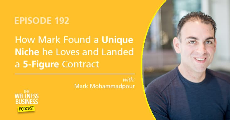 How Mark Found a Unique Niche he Loves and Landed a 5-Figure Contract