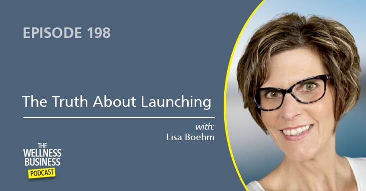 The Truth About Launching with Lisa Boehm