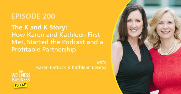 The K and K Story: How Karen and Kathleen First Met, Started the Podcast and a Profitable Partnership