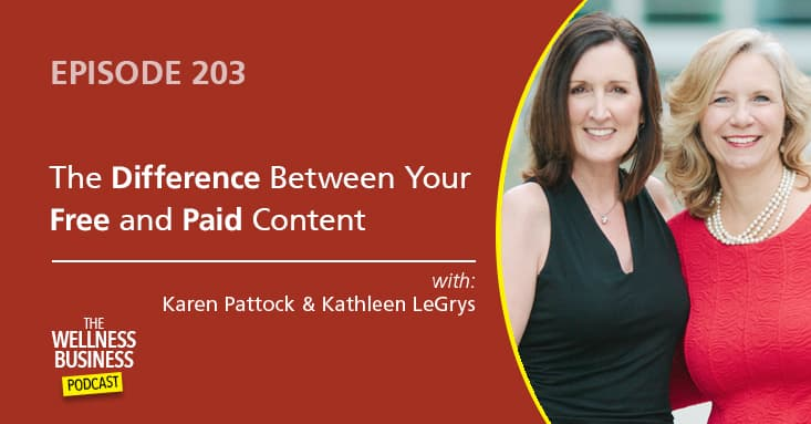 The Difference Between Your Free & Paid Content and How Each Works In Your Wellness Business